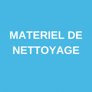Matériel Nettoyage