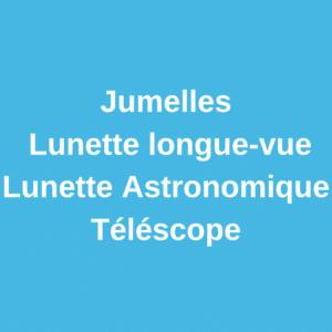 Jumelles / Lunette longue-vue/ Astronomique / Téléscope